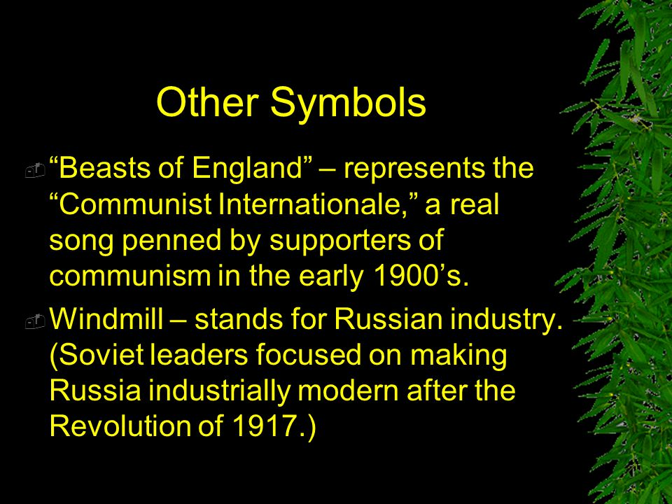 Other Symbols Beasts of England – represents the Communist Internationale, a real song penned by supporters of communism in the early 1900's.