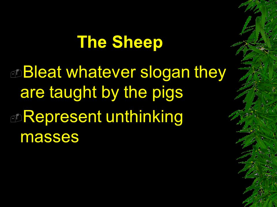 The Sheep Bleat whatever slogan they are taught by the pigs Represent unthinking masses