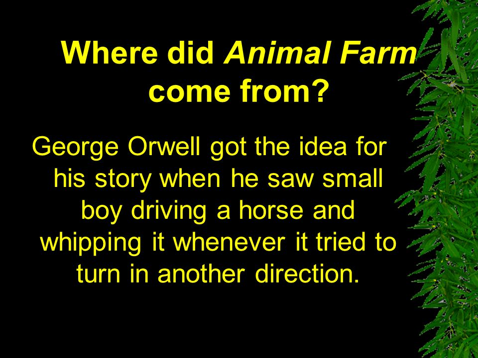 Where did Animal Farm come from