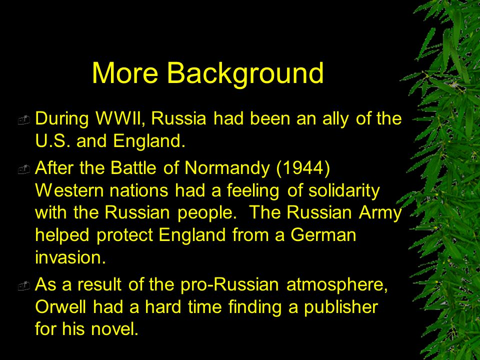 More Background During WWII, Russia had been an ally of the U.S. and England.