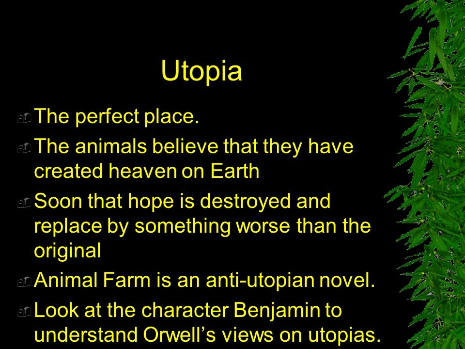 Utopia The perfect place.