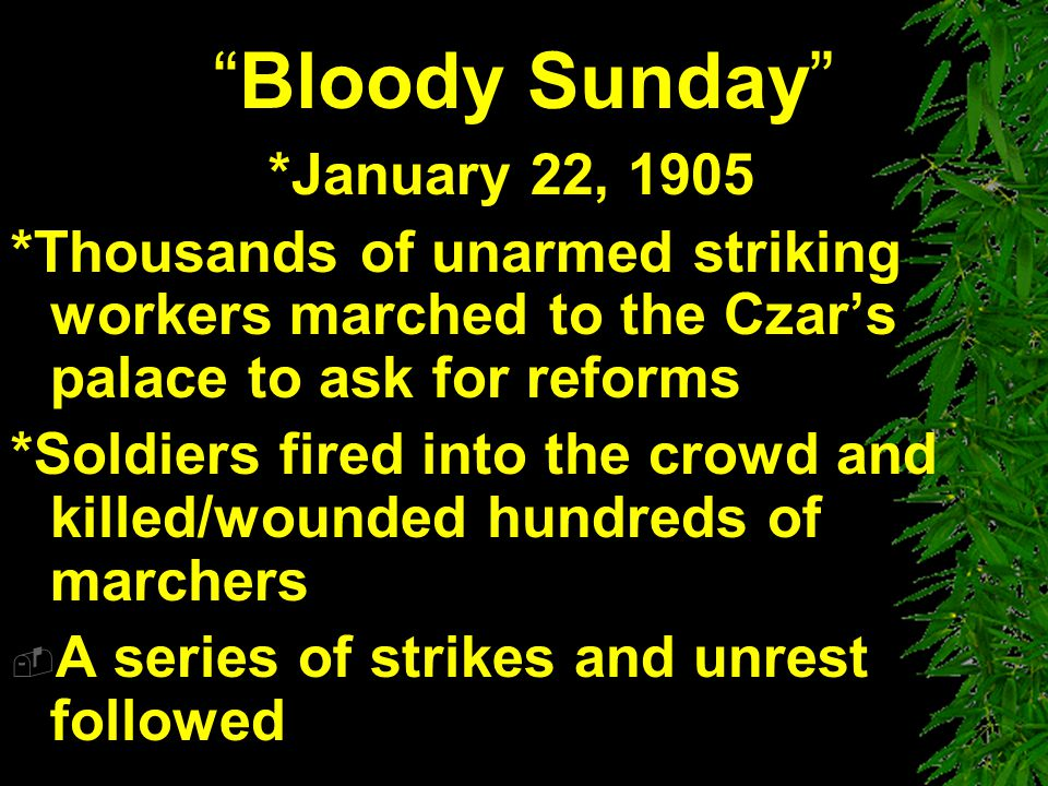 Bloody Sunday *January 22, 1905