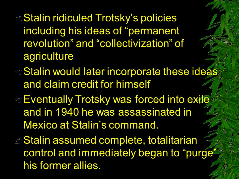 Stalin ridiculed Trotsky's policies including his ideas of permanent revolution and collectivization of agriculture