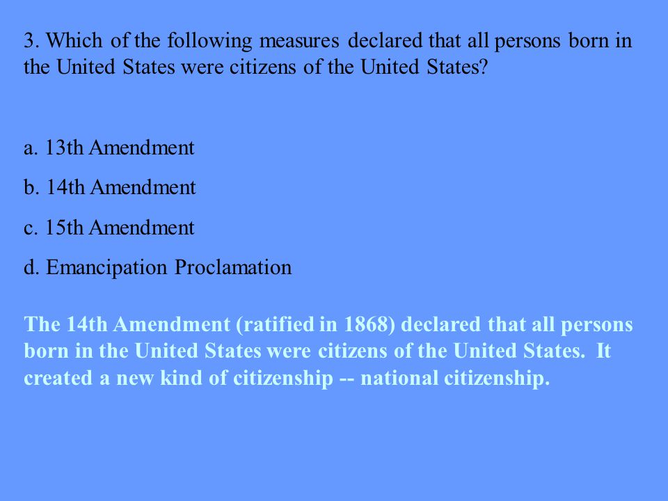 3. Which of the following measures declared that all persons born in the United States were citizens of the United States
