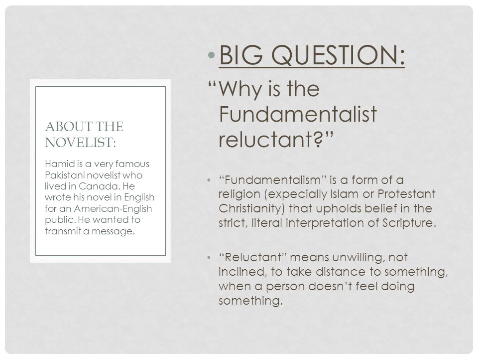 BIG QUESTION: Why is the Fundamentalist reluctant