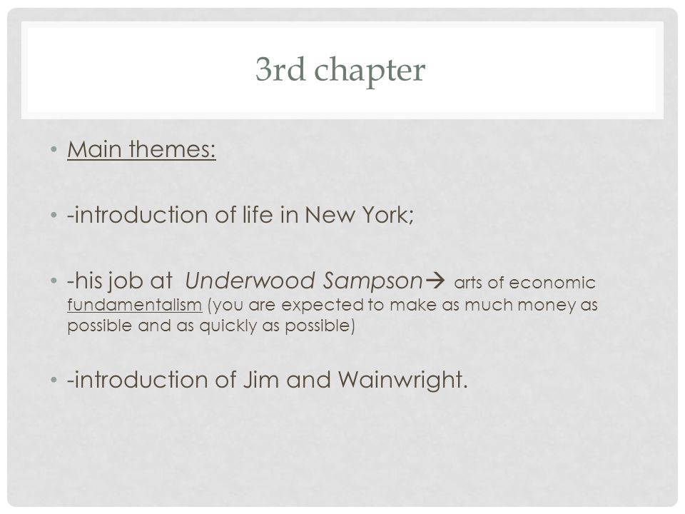 3rd chapter Main themes: -introduction of life in New York;