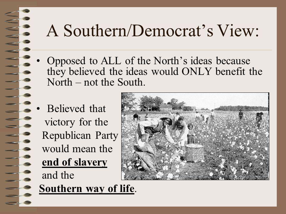 A Southern/Democrat's View: