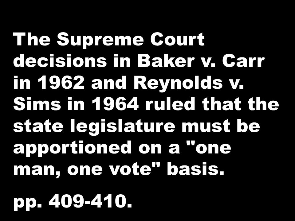 The Supreme Court decisions in Baker v. Carr in 1962 and Reynolds v