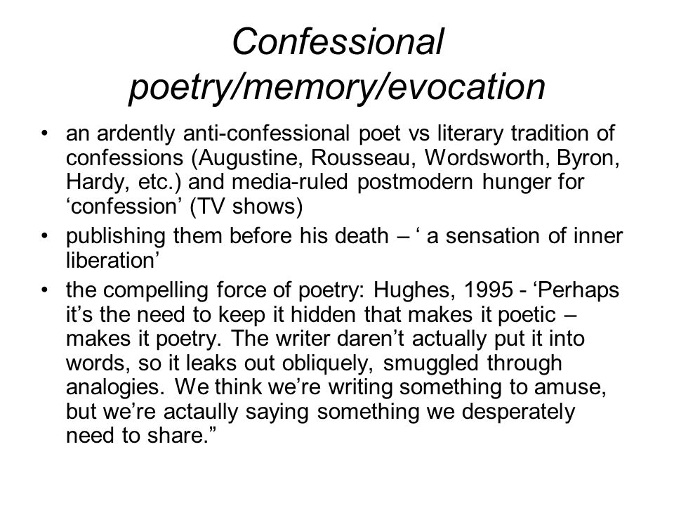confessional poetry essay Confessional poetry is a style that emerged in the late 1950's poetry of this type  tends to be very personal and emotional many confessional poets dealt with.