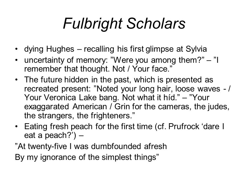 Fulbright Scholars dying Hughes – recalling his first glimpse at Sylvia.