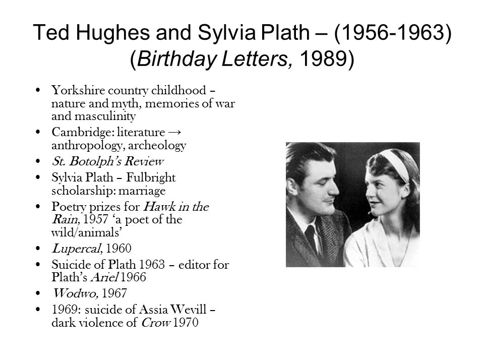 Ted Hughes and Sylvia Plath – (1956-1963) (Birthday Letters, 1989)