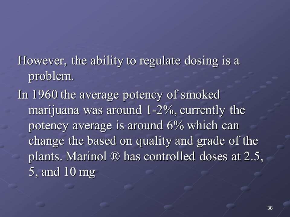 However, the ability to regulate dosing is a problem.