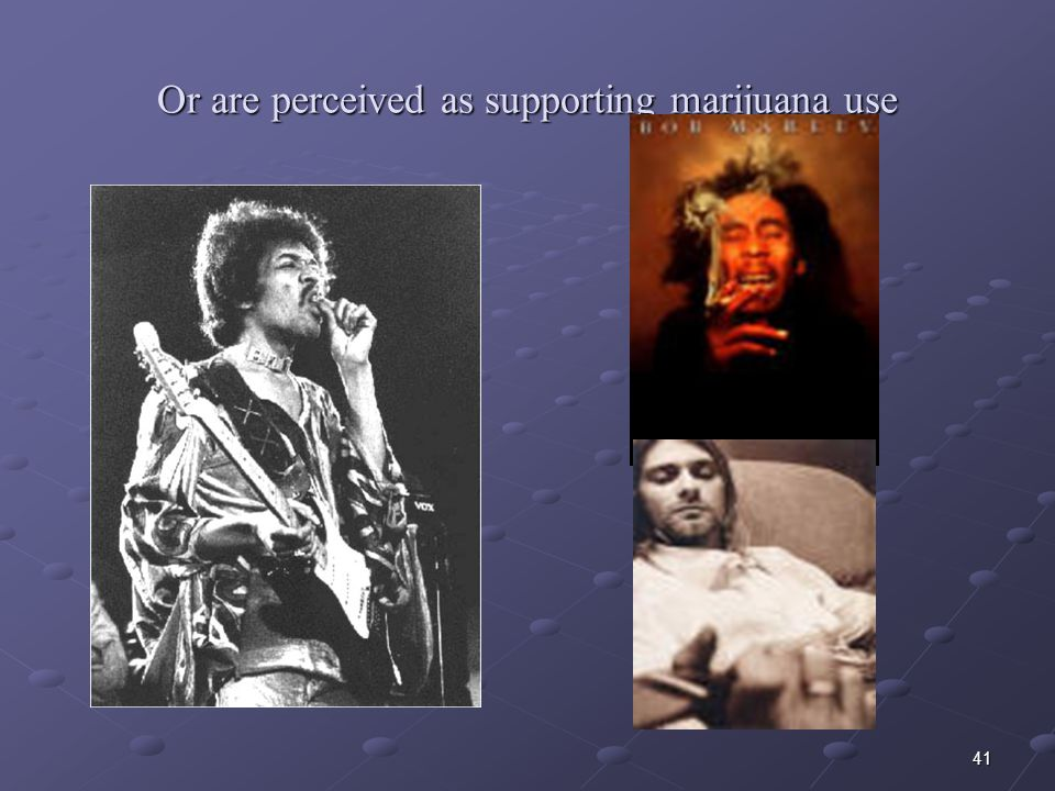 Or are perceived as supporting marijuana use