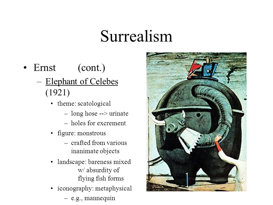 Surrealism Ernst (cont.) Elephant of Celebes (1921)