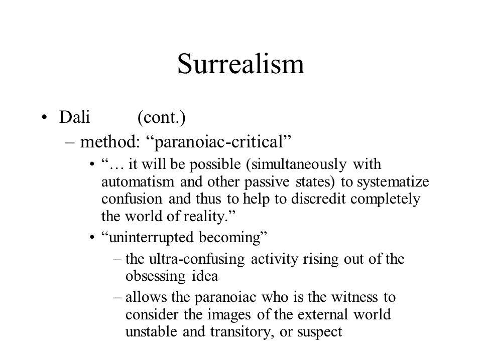 Surrealism Dali (cont.) method: paranoiac-critical