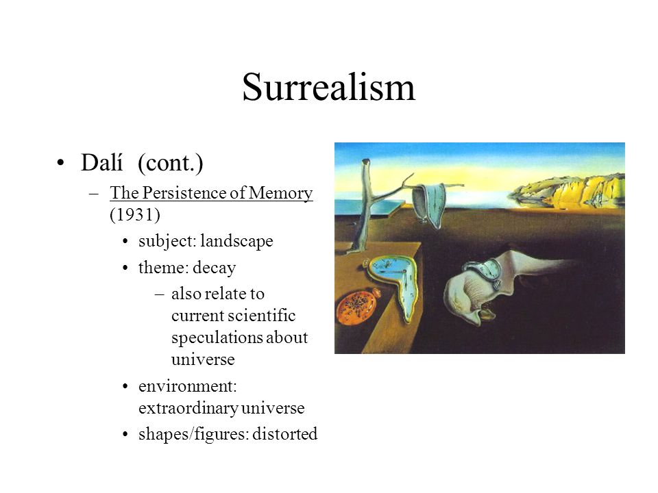 Surrealism Dalí (cont.) The Persistence of Memory (1931)
