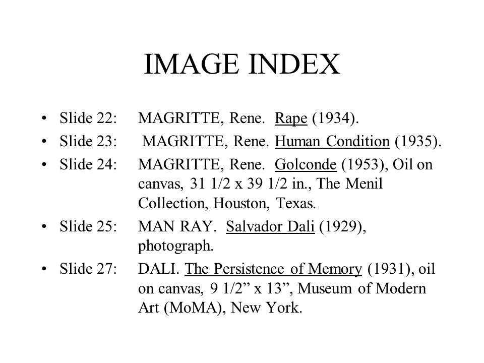 IMAGE INDEX Slide 22: MAGRITTE, Rene. Rape (1934).