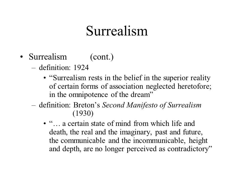 Surrealism Surrealism (cont.) definition: 1924