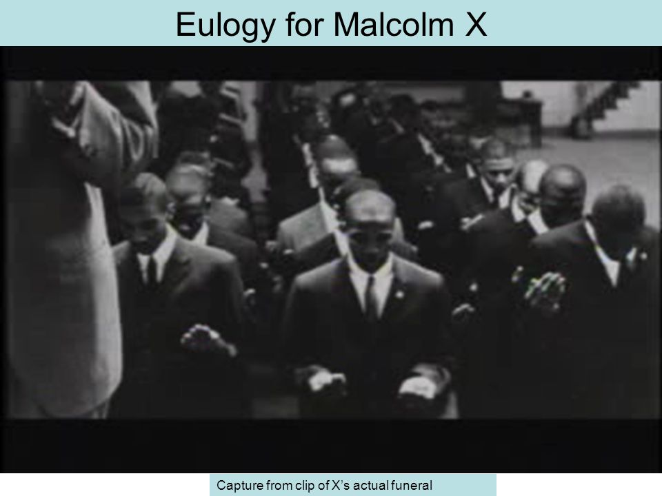 Eulogy for Malcolm X Capture from clip of X's actual funeral