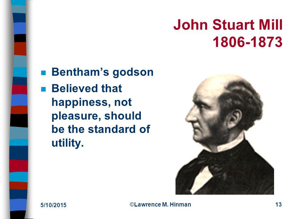 John Stuart Mill 1806-1873 Bentham's godson