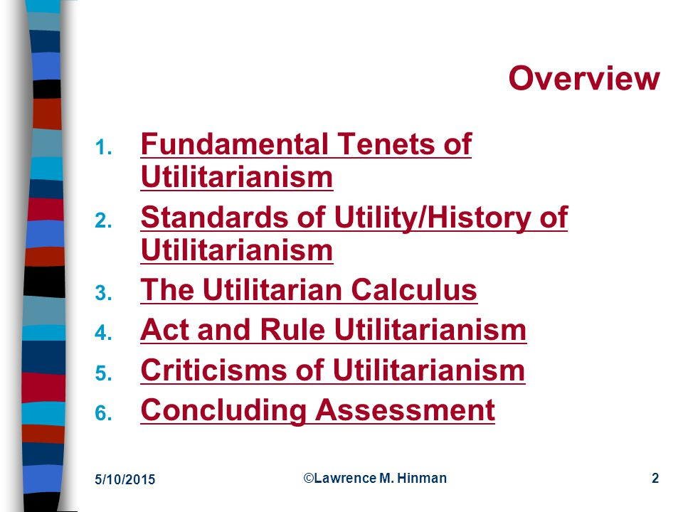 Overview Fundamental Tenets of Utilitarianism