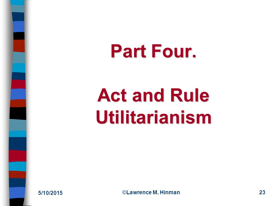 Part Four. Act and Rule Utilitarianism