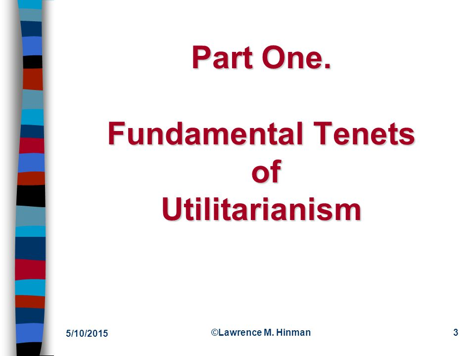 Part One. Fundamental Tenets of Utilitarianism