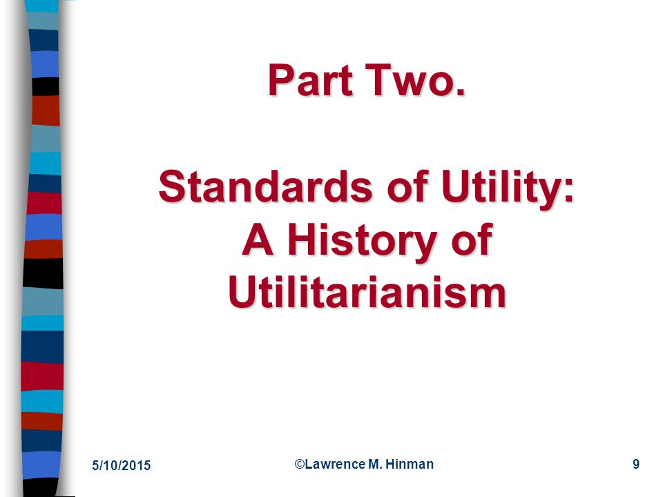 Part Two. Standards of Utility: A History of Utilitarianism