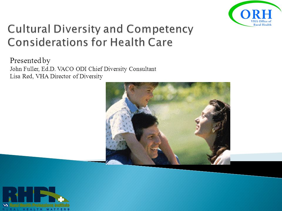 Cultural Diversity and Competency Considerations for Health Care