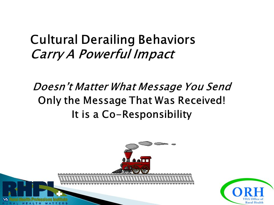 Cultural Derailing Behaviors Carry A Powerful Impact