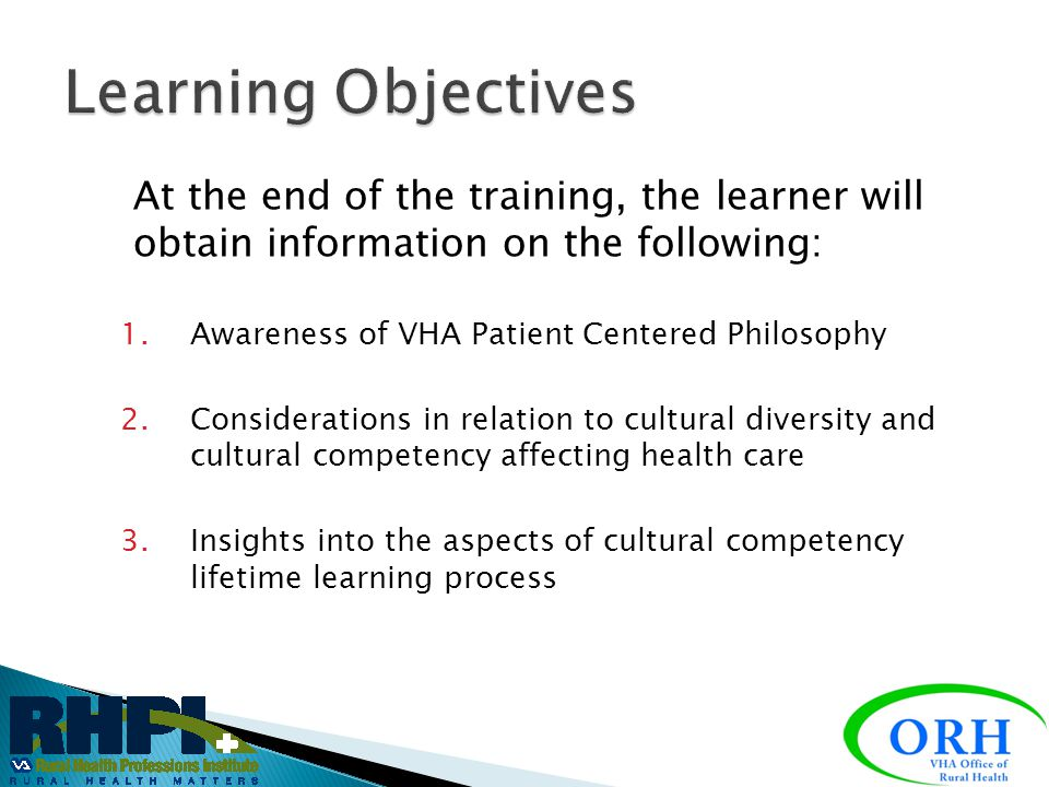 Learning Objectives At the end of the training, the learner will obtain information on the following:
