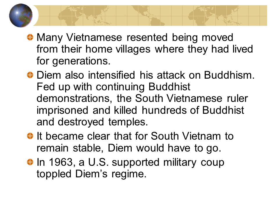 Many Vietnamese resented being moved from their home villages where they had lived for generations.