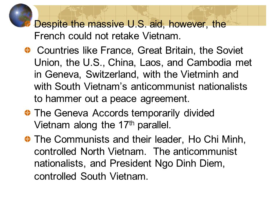 Despite the massive U.S. aid, however, the French could not retake Vietnam.