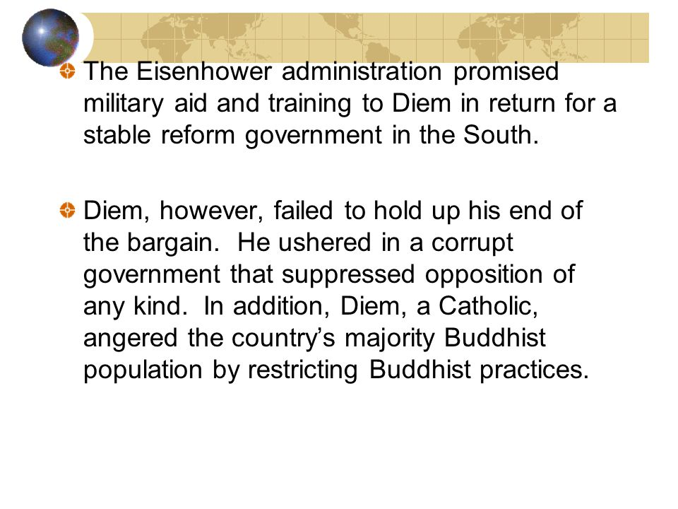 The Eisenhower administration promised military aid and training to Diem in return for a stable reform government in the South.