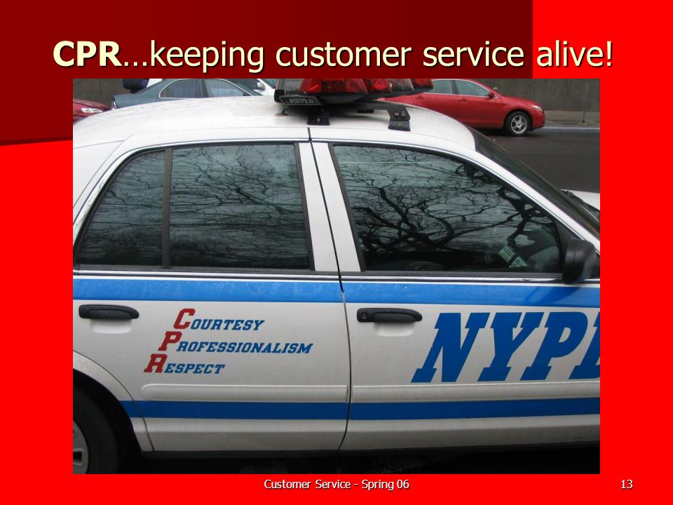 CPR…keeping customer service alive!
