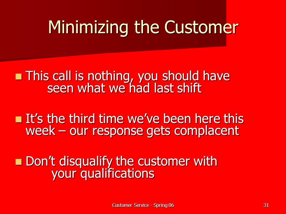 Minimizing the Customer