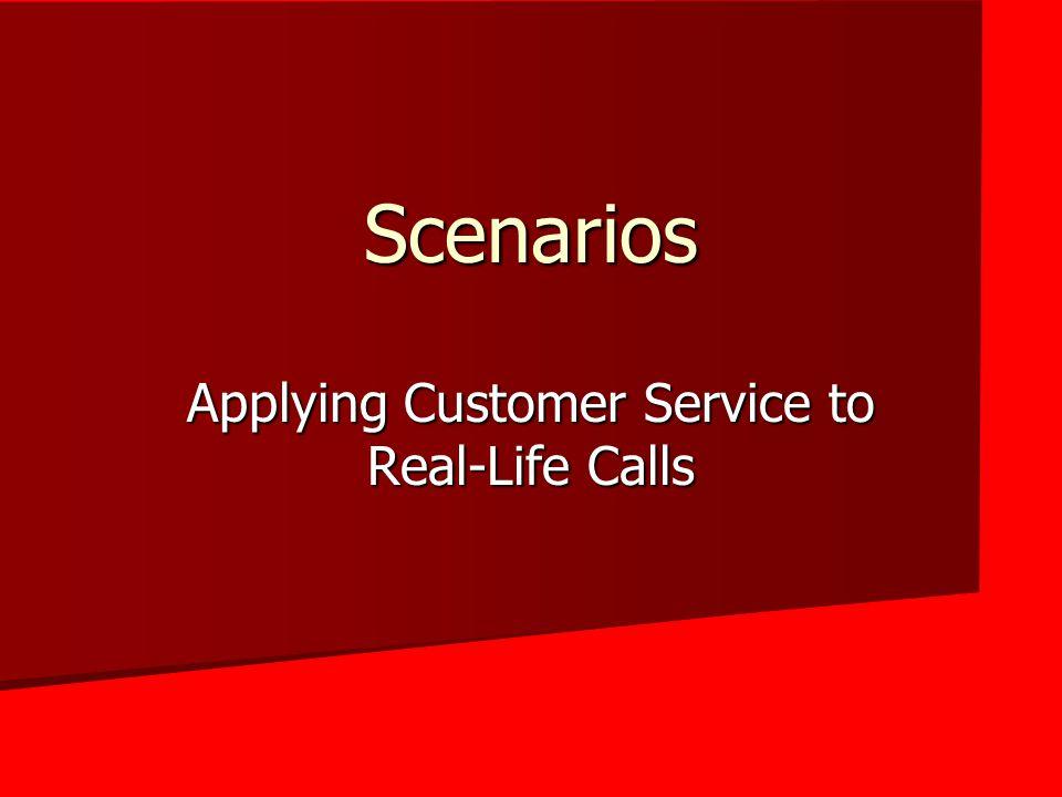Applying Customer Service to Real-Life Calls