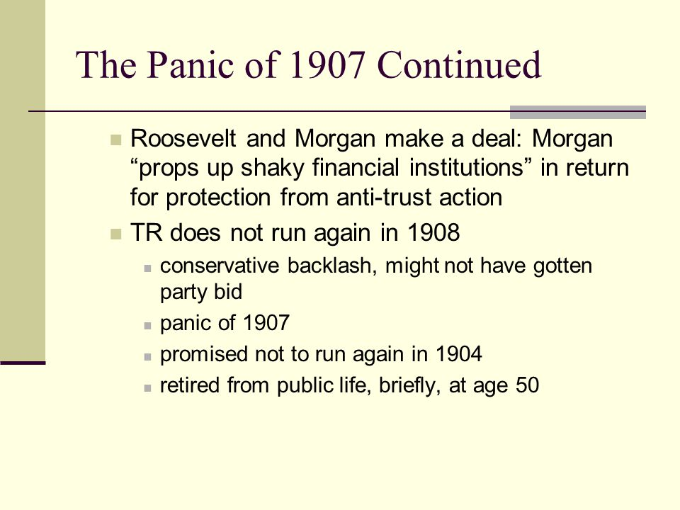 The Panic of 1907 Continued