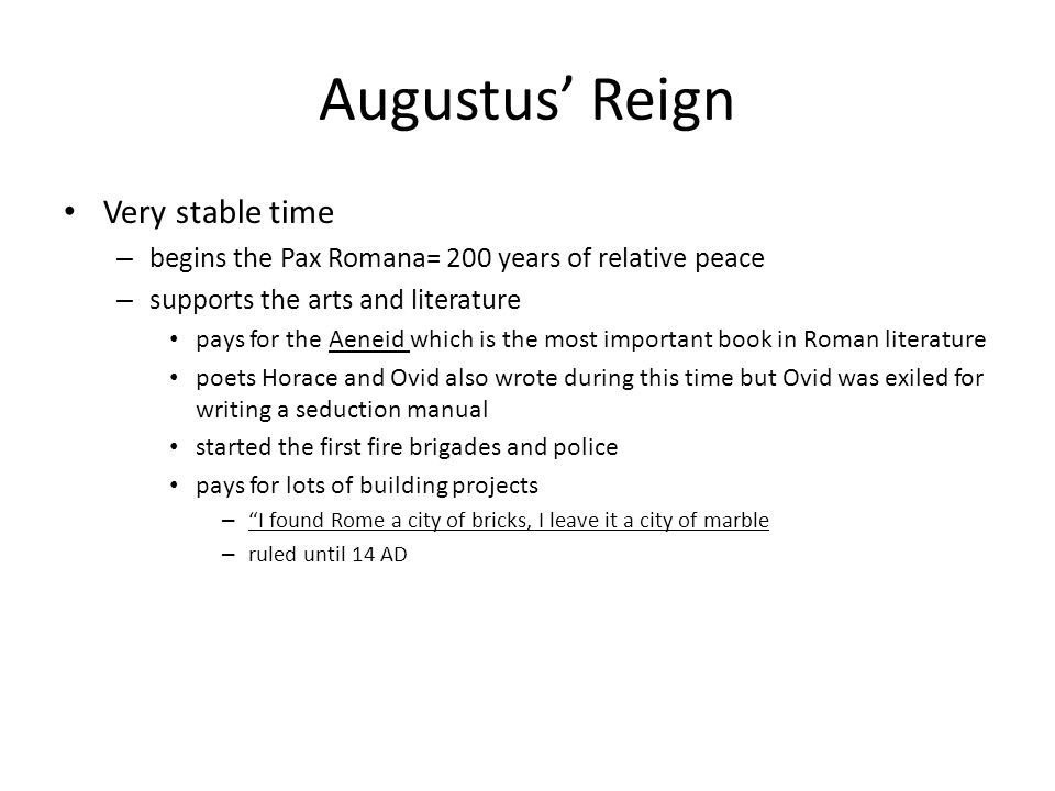 Augustus' Reign Very stable time