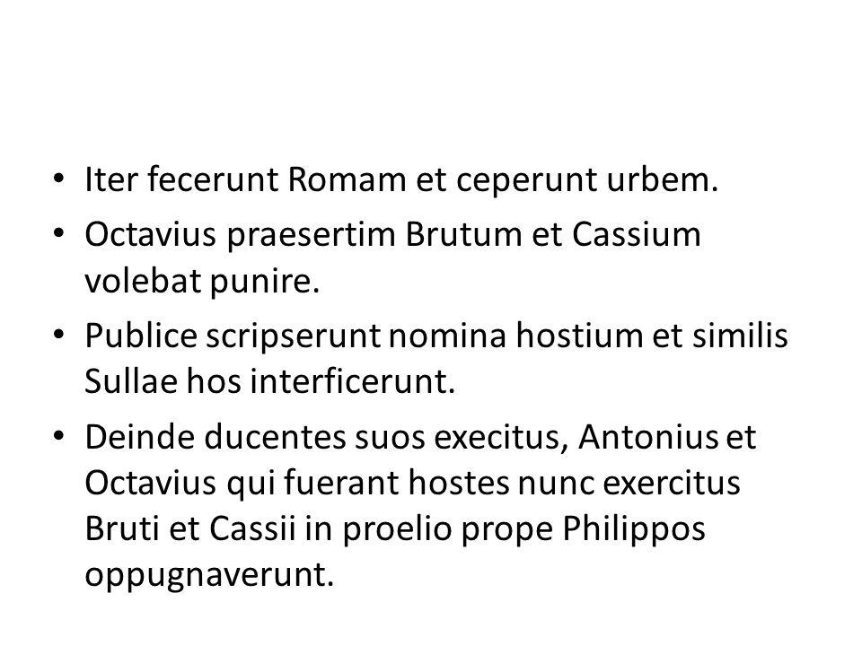 Iter fecerunt Romam et ceperunt urbem.