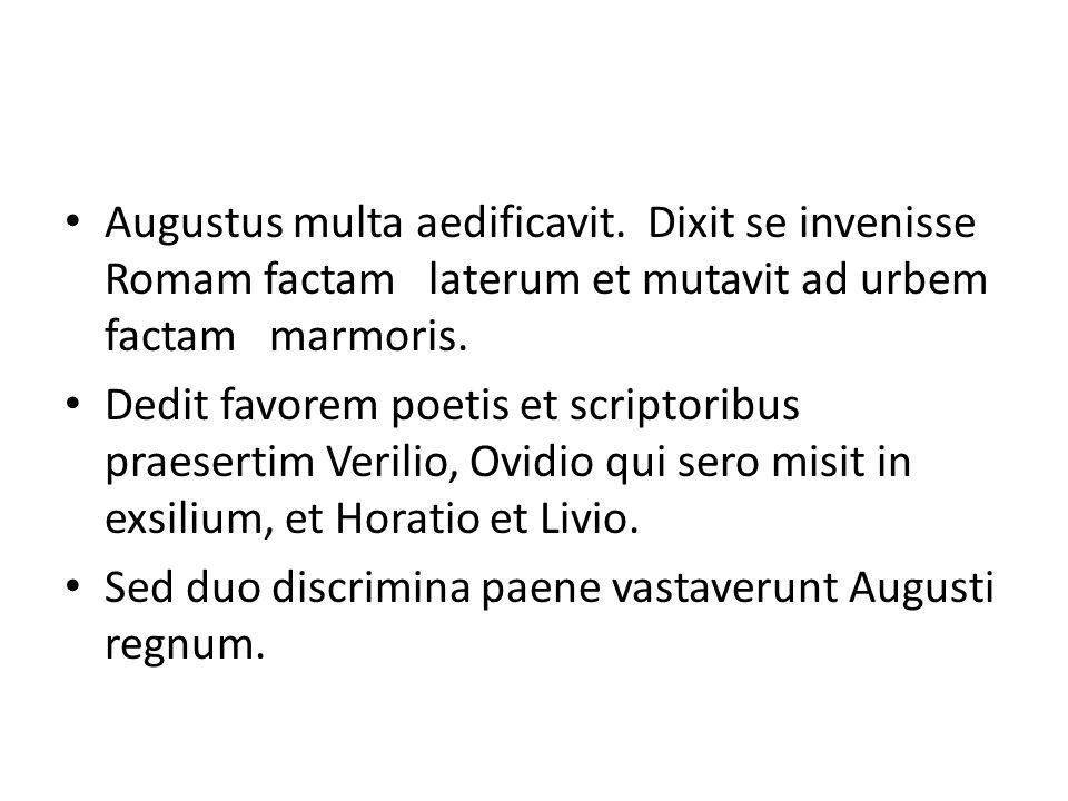 Augustus multa aedificavit