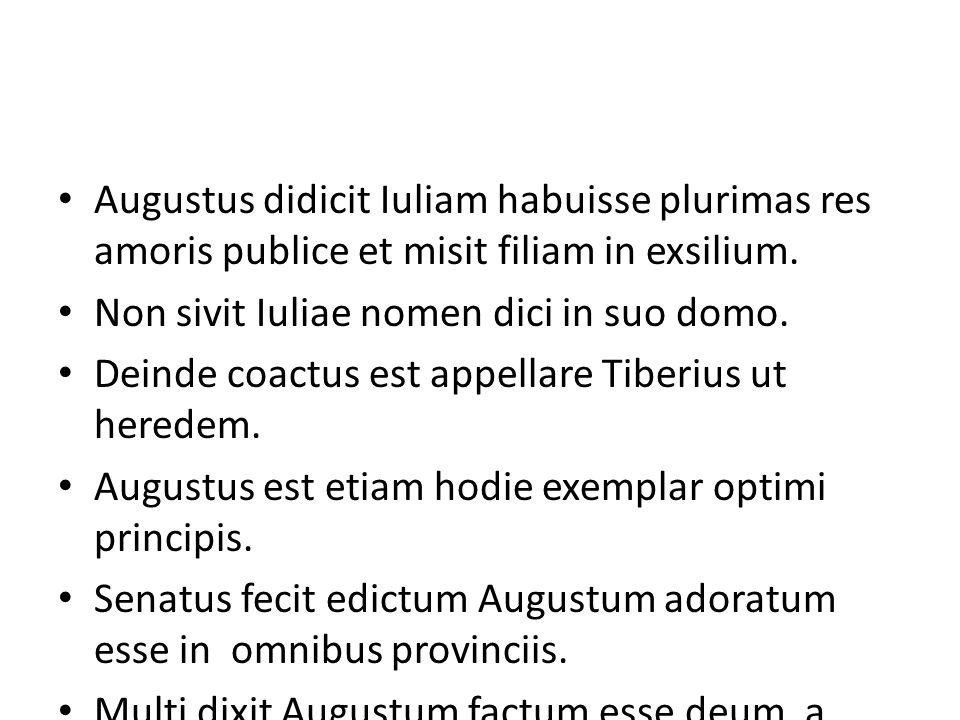 Augustus didicit Iuliam habuisse plurimas res amoris publice et misit filiam in exsilium.
