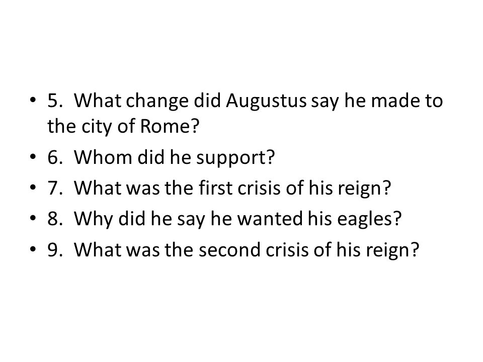 5. What change did Augustus say he made to the city of Rome