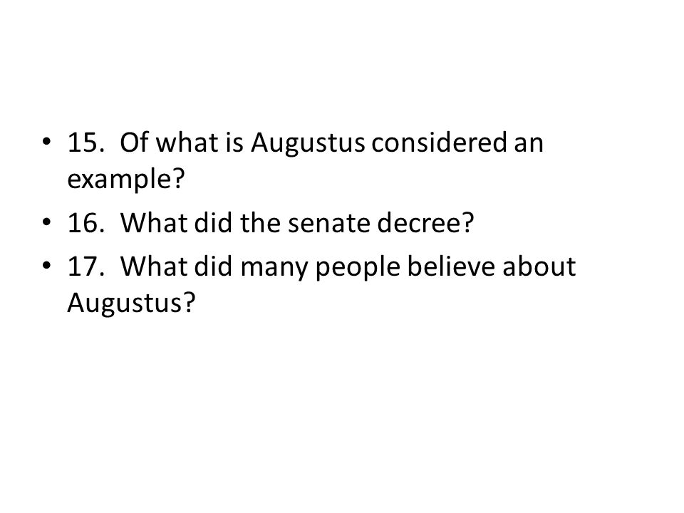 15. Of what is Augustus considered an example