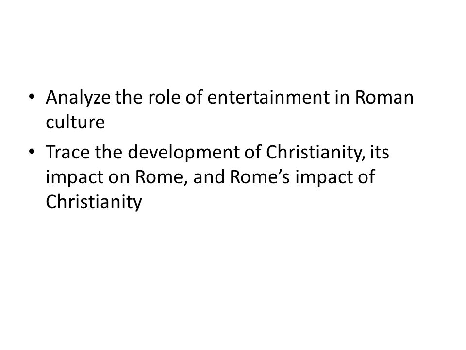 Analyze the role of entertainment in Roman culture
