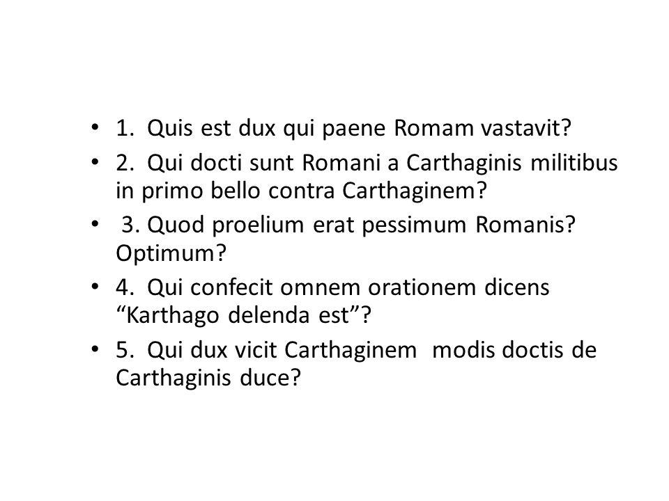 1. Quis est dux qui paene Romam vastavit