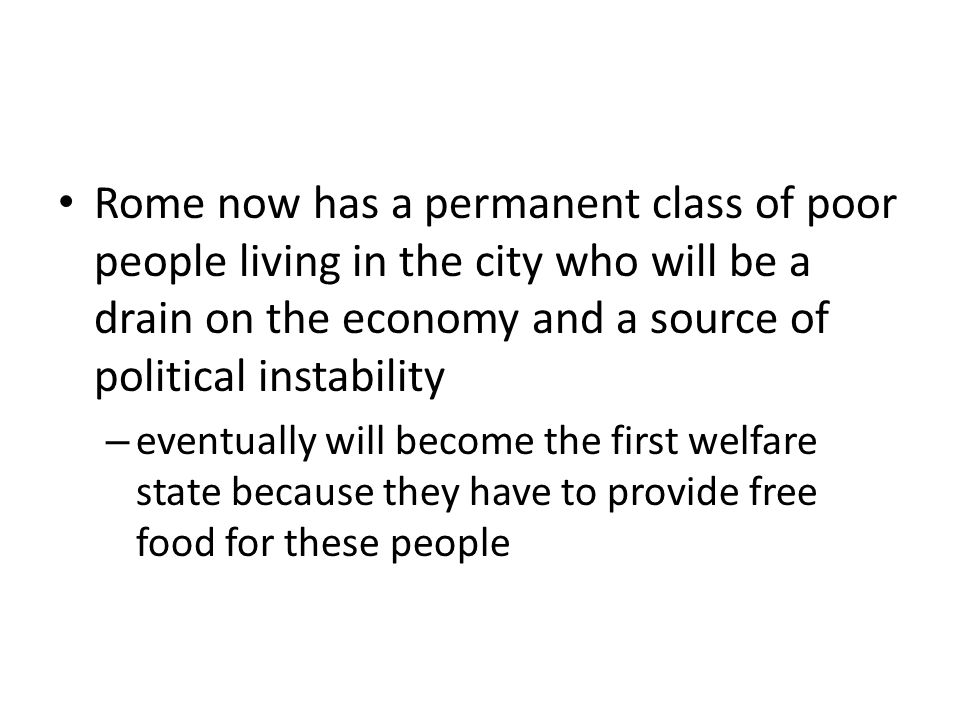 Rome now has a permanent class of poor people living in the city who will be a drain on the economy and a source of political instability