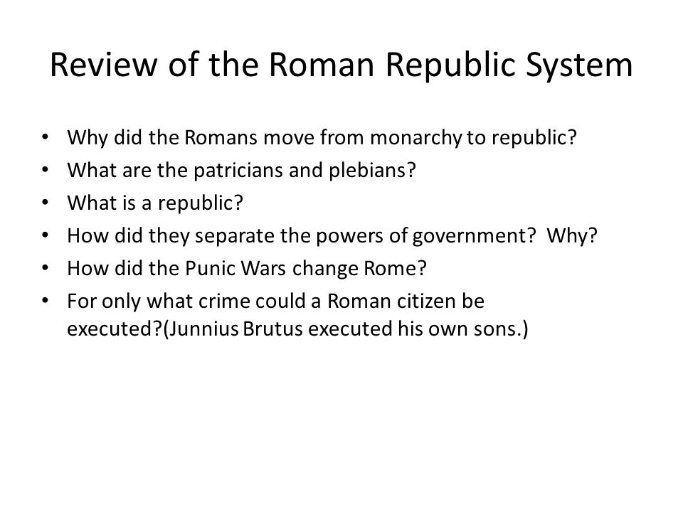 Review of the Roman Republic System