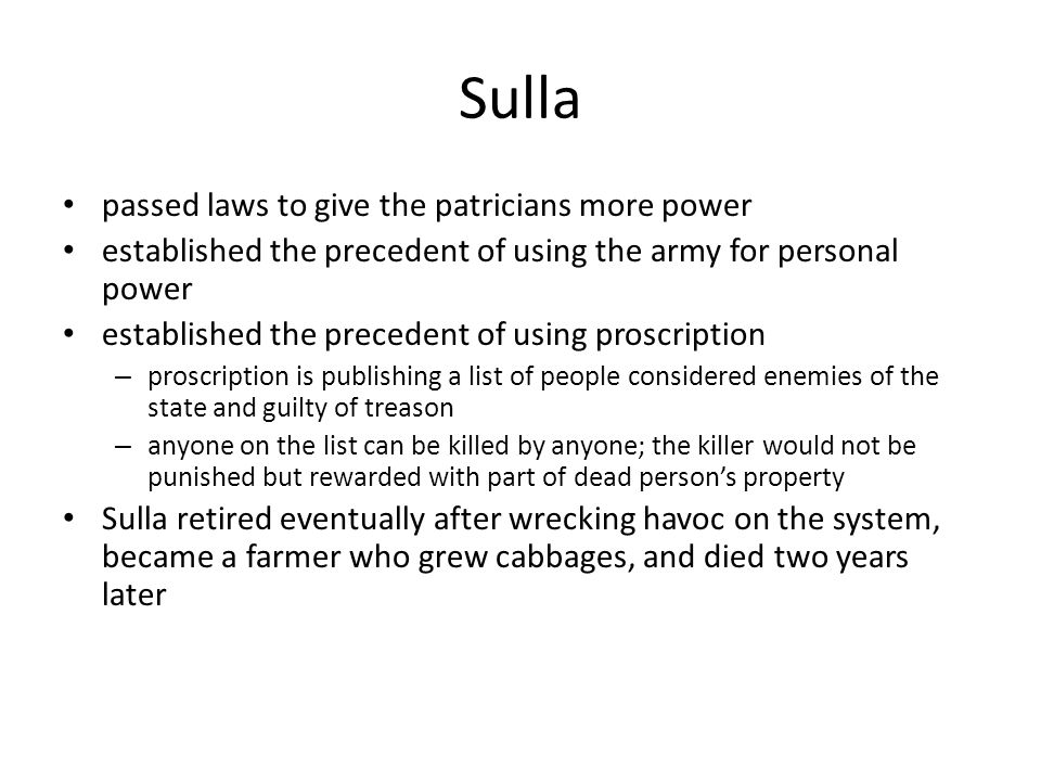 Sulla passed laws to give the patricians more power