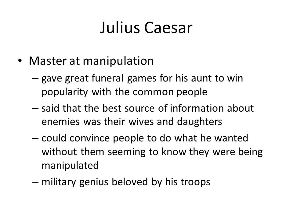 Julius Caesar Master at manipulation